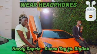 Hardy Caprio Guten Tag FT. Digdat | 8D Audio 🎧