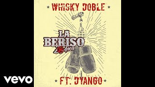 La Beriso   Whisky Doble (Official Audio) Ft. Dyango