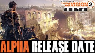 THE DIVISION 2 - OFFICIAL ALPHA TEST RELEASE + NEW PVP INFO! (THE DIVISION 2 TECHNICAL ALPHA)