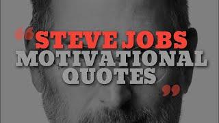 Top 10 Motivational Quotes of Steve Jobs - Motivational Video