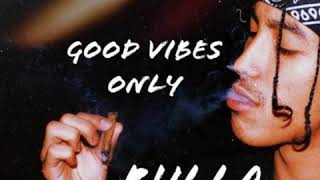 Rulla - Good Vibes Only (Audio) (Keep a eye on him)