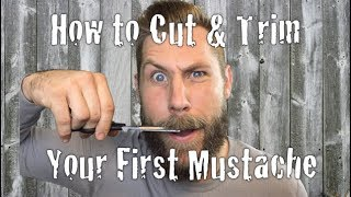 How to Cut & Trim Your First Mustache