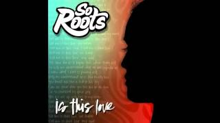 So Roots   Is This Love