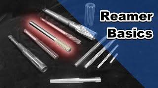 Reamer Basics