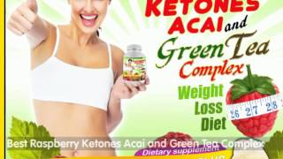 Best Raspberry Ketones Acai and Green Tea Complex
