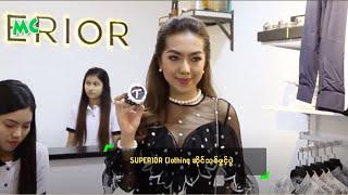 SUPERIOR Clothing ဆိုင္သစ္ဖြင့္ပြဲ - Myanmar Fashion