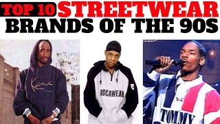 TOP 10 STREETWEAR BRANDS OF THE 90S YOU SHOULD KNOW!