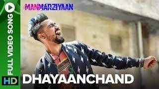 DhayaanChand   Full Video Song   Manmarziyaan   Amit Trivedi, Shellee   Vicky Kaushal, Taapsee Pannu
