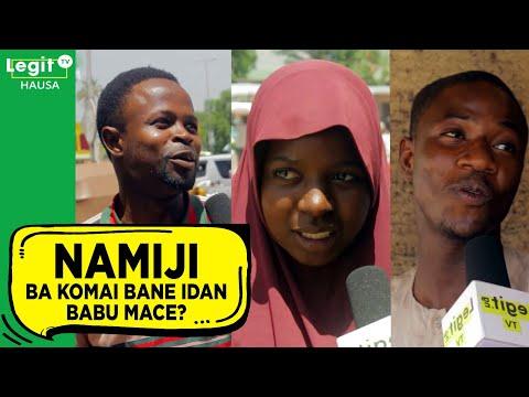 Idan babu mace, namiji ba komai bane | Legit TV Hausa