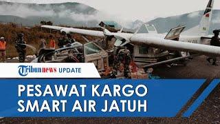 Pesawat Kargo Smart Air Jatuh di Bandara Ilaga Papua, Pilot Meninggal Dunia dan Co Pilot Luka-luka