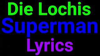Die Lochis | Superman | Lyrics
