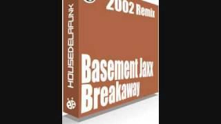 Basement Jaxx - Breakaway [House de la Funk 2002 Remix]