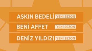 Beni Affet, Deniz Yıldızı, Aşkın Bedeli 2014-2015 Sezon Toplu Tanıtım
