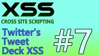 XSS Tutorial #7 - Twitter's Tweet Deck XSS (June 2014)