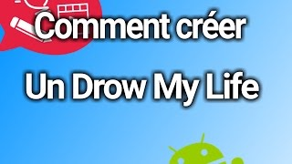 Tuto Android - Comment créer un Draw My Life