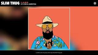 Slim Thug - I L.A.M.B. (feat. Z-Ro  Jazze Pha) (Audio)