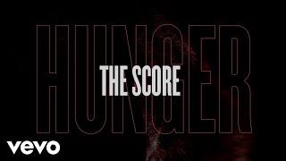 The Score   Hunger (Lyric Video)