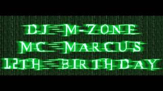 Dj M-Zone Mc Marcus ft Natz Uprising 12th Birthday