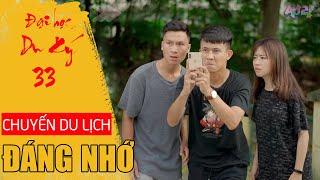 CHUYẾN DU LỊCH ĐÁNG NHỚ | Đại Học Du Ký - Phần 33 | Phim Hài Sinh Viên Hay Nhất Gãy TV