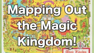 Mapping Out the Magic Kingdom: The History of Disney's Magic Kingdom Told Through Maps
