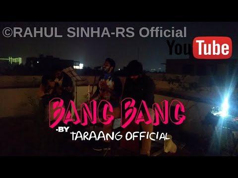 II BANG BANG II Hrithik Roshan,Katrina Kaif II Cover by- TARAANG Official II RAHUL-RUDRA-JAYDEEP II