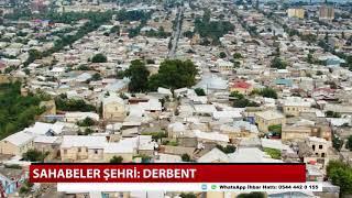 Sahabeler Şehri: Derbent