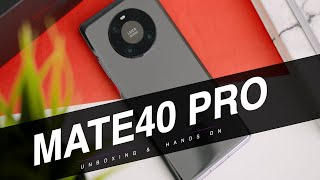 Huawei Mate 40 Pro Unboxing And Hands On Review: The BEST That Huawei Has Produced?