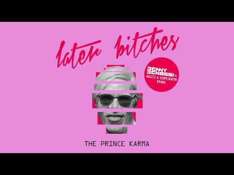 The Prince Karma - Later Bitches (Benny Benassi Vs. Mazzz & Constantin Remix) video