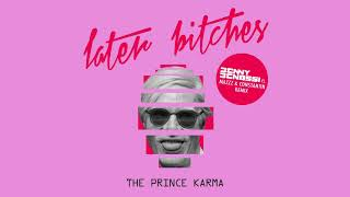 The Prince Karma   Later Bitches (Benny Benassi Vs. MazZz & Constantin Remix) [Ultra Music]