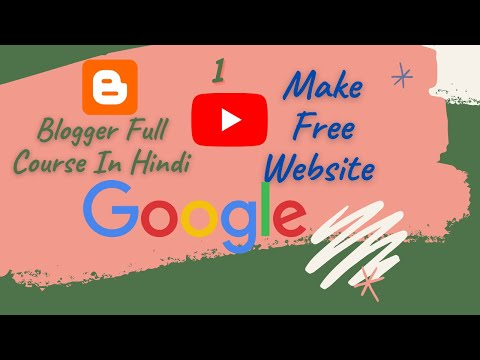 Blogging Full Course In Hindi 2021 | Make Free Website In Blogger| Blogspot.Com Complete Course (1)