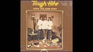Tito, Vic & Joey - Tough Hits Vol. 2 (Full Album)