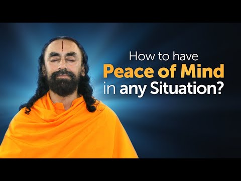 How to have Peace of Mind in any Situation? | Swami Mukundananda