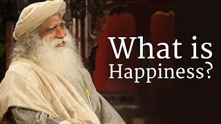 What is Happiness? | Sadhguru