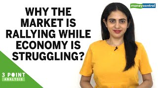 3-Point Analysis | Why the market is rallying while economy is struggling?