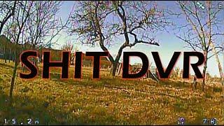 Shit DVR FPV Get Low