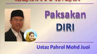 Ustaz Pahrol Mohd Juoi - Paksakan DIRI