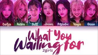 Z-GIRLS - WHAT YOU WAITING FOR (Color Coded Lyrics Eng/Rom/Han/가사)