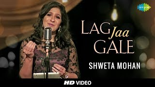 Gambar cover Lag Jaa Gale | Cover | Shweta Mohan Feat. Stephen | Tribute To Lata Mangeshkars 75th Year I HD Video