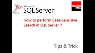 How to perform Case Sensitive Search in SQL Server