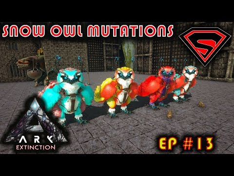 ARK EXTINCTION - SNOW OWL COLOR MUTATIONS & HAVING BAD LUCK WITH STAT MUTATIONS (PART3) S4 EP13