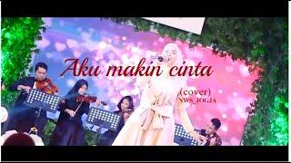 Aku Makin Cinta   Vina Panduwinata Cover By NWS JOGJA