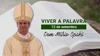 O Evangelho do dia com Dom Mário Spaki 12-09-2019