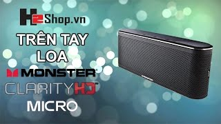 H2shop Trên Tay Loa Bluetooth Monster Clarity HD Micro