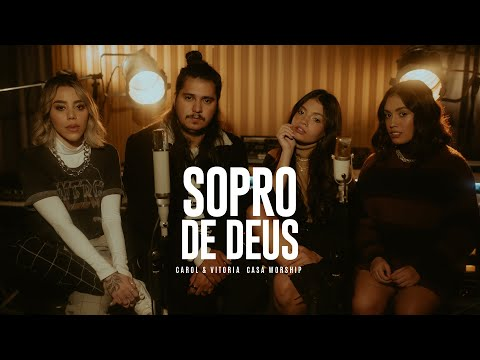 Carol & Vitoria e Casa Worship - Sopro De Deus (Videoclipe Oficial)