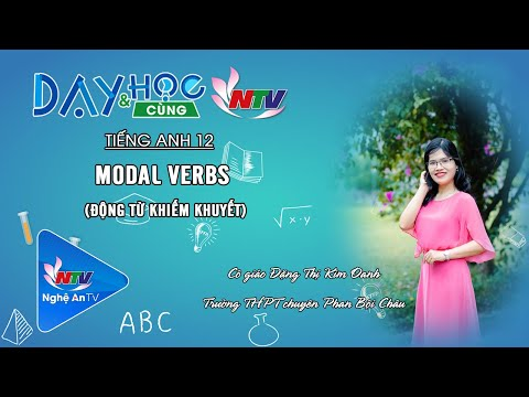 MÔN TIẾNG ANH 12 - MODAL VERBS | NGÀY 01/6/2020 (NTV)