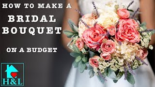How To Make A Bridal Bouquet On A Budget || Health And Lifestyle
