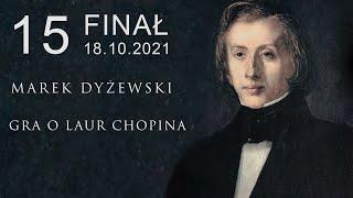 "Marek Dyżewski: ""GRA O LAUR CHOPINA"" -15-"