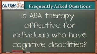 Is ABA therapy effective for individuals who have cognitive disabilities?