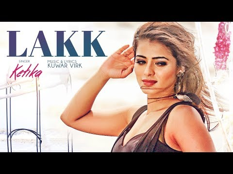 LAKK SONG | KETIKA SHARMA