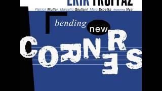 Erik Truffaz - 1999 - Bending New Corners - 09 Friendly Fire